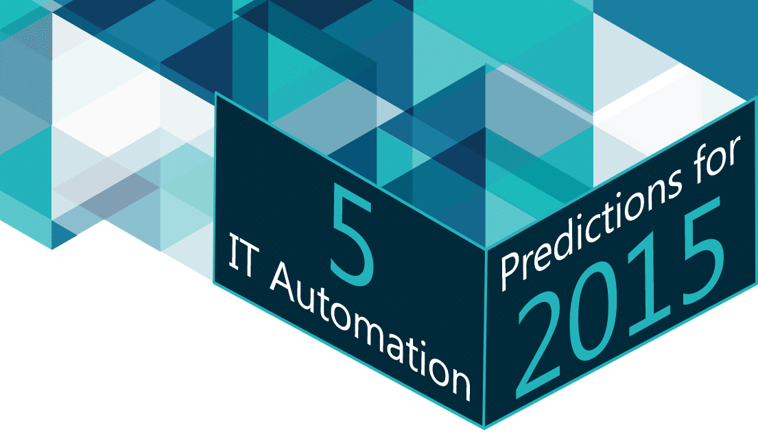 Five IT Automation Predictions for 2015