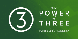 The Power of Three: Improving IT Costs and Resiliency