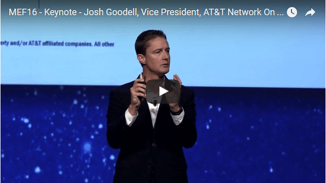MEF16: Josh Goodell, VP, AT&T – Driving Market Momentum With On-Demand Services