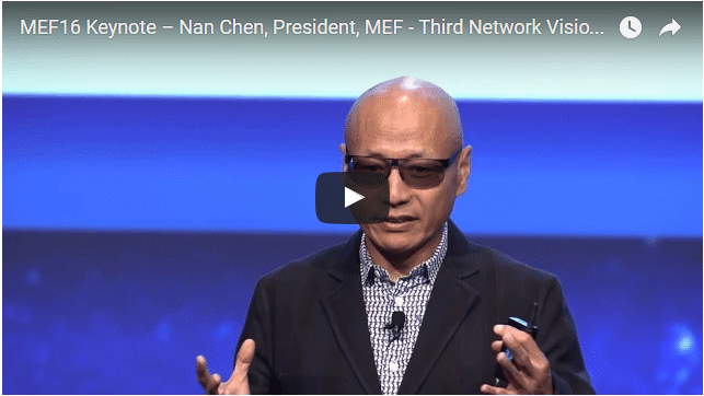 MEF16: Nan Chen, President, MEF – Third Network Vision Progress Report