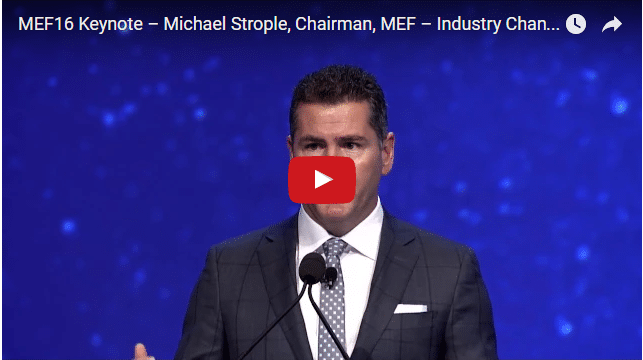 MEF16: Michael Strople, Chairman, MEF – Industry Change & Evolution Toward Third Network
