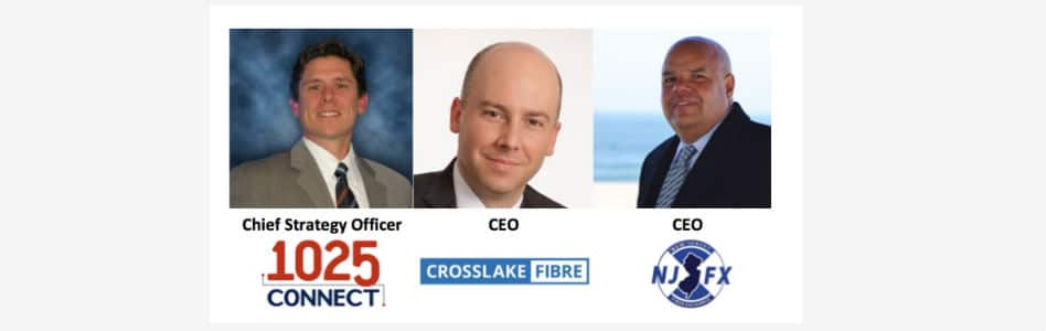 1025Connect, NJFX & Crosslake Fibre Executive Q&A