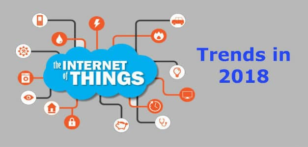 Six IoT Trends Expected to Rock in 2018