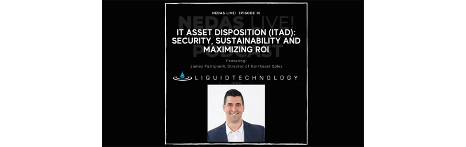 James Patrignelli and NEDAS Live! Discuss the Future of IT and Asset Disposition