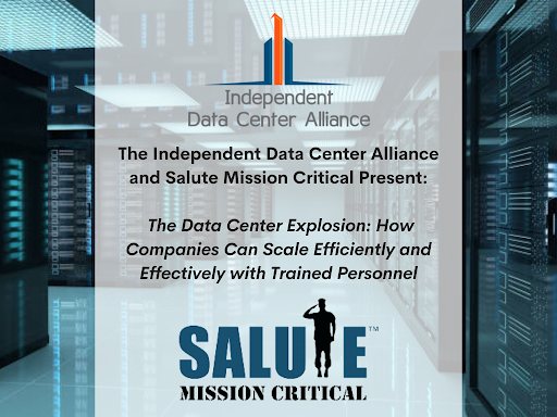 """Join The Independent Data Center Alliance and Salute Mission Critical For """"The Data Center Explosion: How Companies Can Scale Efficiently and Effectively with Trained Personnel"""""""